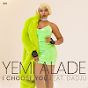 Yemi Alade – I Choose You ft Dadju (Produced by Amir)