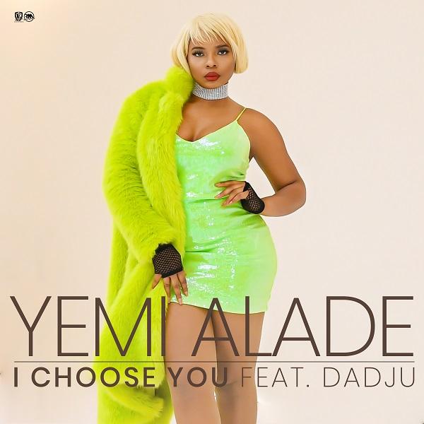 Yemi Alade – I Choose You ft Dadju (Produced by Amir)