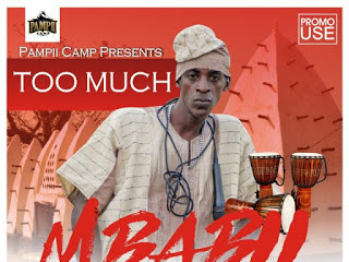 [MUSIC]: Too Much - Mbabii(Prod By Jakeonthebeat)