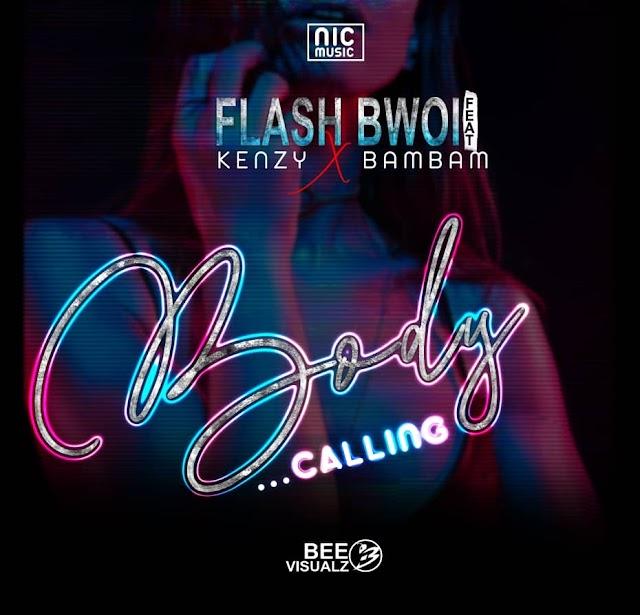 Flash Bwoi ft Kenzy x BamBam - BODY CALLING (Prod.By Flash Sounds)