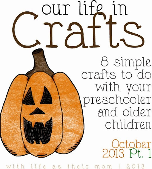 Our Life in Crafts–October Pt. 1