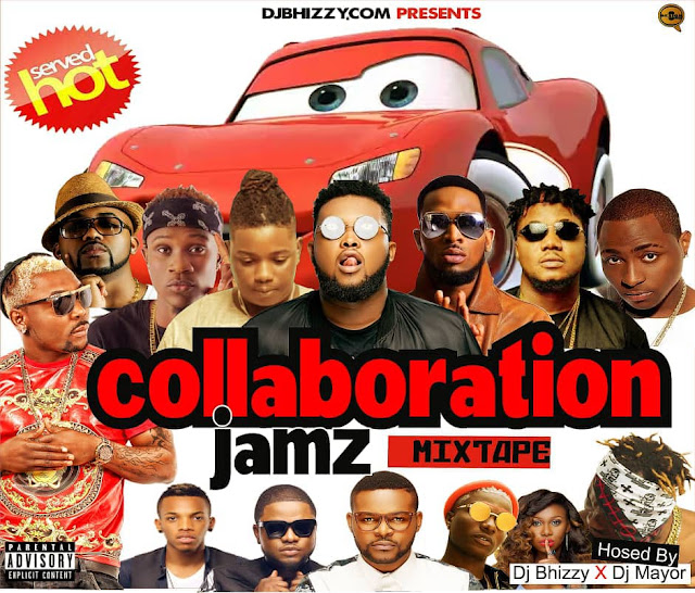 [Mixtape] Dj Bhizzy - Collaboration Jamz Ft. Dj Mayor