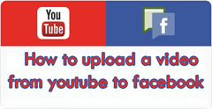 how to upload a video from youtube natively to facebook