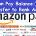 How to Transfer Amazon Pay Balance to Bank Account (Amazon Balance Withdrawn Money In Bank)