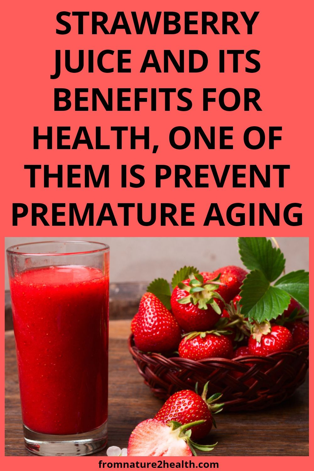 Strawberry Juice And Its Benefits for Health, One of Them is Prevent Premature Aging