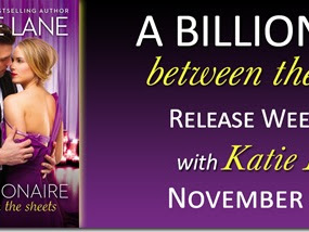 New Release: A Billionaire Between the Sheets (The Overnight Billionaires #1) by Katie Lane + Excerpt, Q&A, and GIVEAWAY
