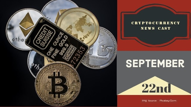 Cryptocurrency News Cast For September 22nd 2020 ?