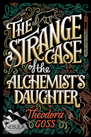 The Strange Case of the Achemyst's Daughter by Theodora Goss, fantasy, mystery, genre fiction, crime, monsters, horror, literary fiction
