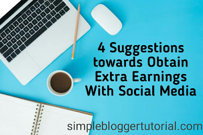 4 Suggestions towards Obtain Extra Earnings With Social Media