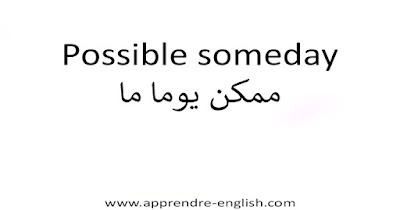 Possible someday ممكن يوما ما