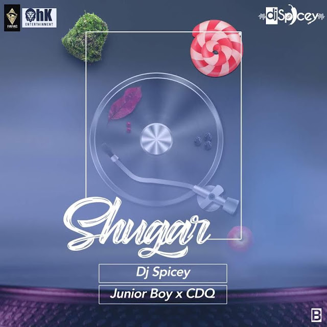 [Music] Dj Spicey – Shugar Ft. CDQ & Junior Boy | @iamdjspicey