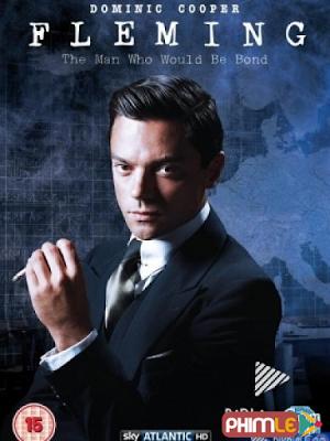 Phim Tác Giả Điệp Viên 007 - Fleming: The Man Who Would Be Bond Mini Series (2014)