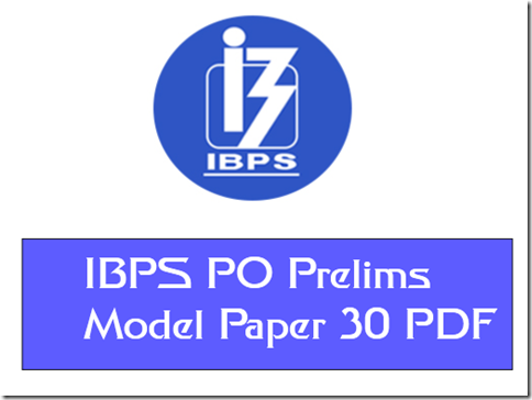 IBPS PO Prelims Model Question paper 30 PDF