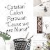"""Catatan Calon Perawat: """"Karena kami perawat"""" ( cause we are nurse)"""