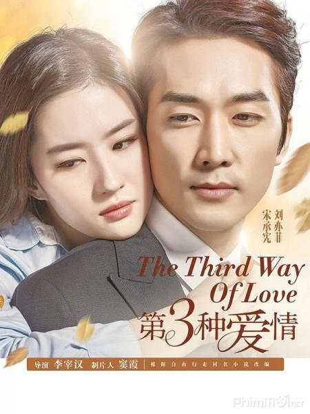 Loại tình yêu thứ 3 - The Third Way Of Love