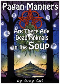 Cover of Grey Cat's Book Pagan Manners Or Are There Any Dead Animals in The Soup