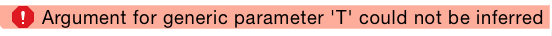 Argument for generic parameter 'T' could not be inferred