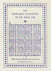 Excerpts from The Enochian Evocation Of Dr John Dee
