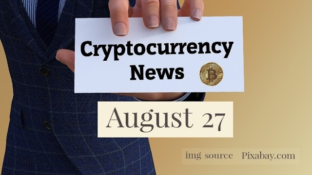 Cryptocurrency News Cast For August 27th 2020 ?
