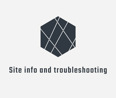 Site info and troubleshooting