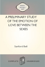 Cover of Sanford Bell's Book A Preliminary Study Of The Emotion Of Love Between The Sexes