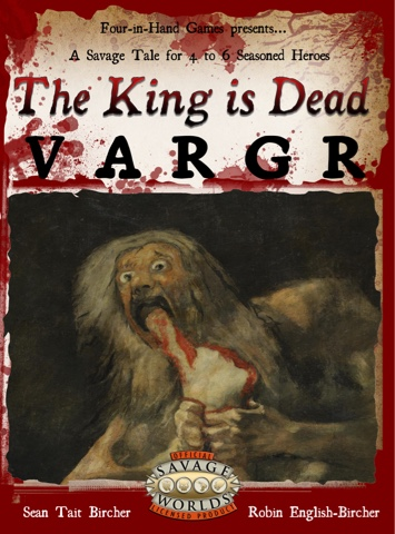 http://www.drivethrurpg.com/product/182216/The-King-is-Dead-VARGR?affiliate_id=10771