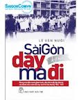 Sài Gòn dậy mà đi: Ký sự - Lê Văn Nuôi