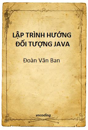 Lập trình hướng đối tượng Java - Đoàn Văn Ban