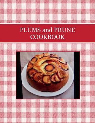 PLUMS and PRUNE  COOKBOOK