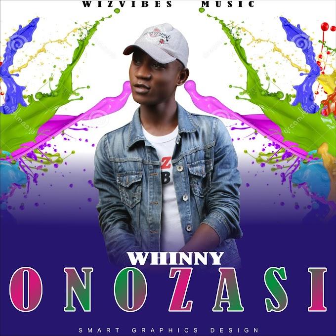 [New Music] Download Whinny_Onozasi.mp3