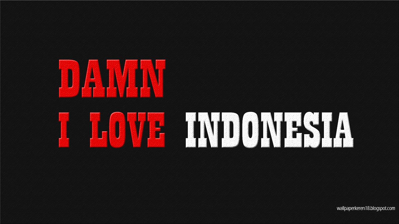 Wallpaper Keren DAMN I Love Indonesia