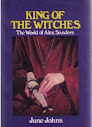 King Of The Witches The World Of Alex Sanders