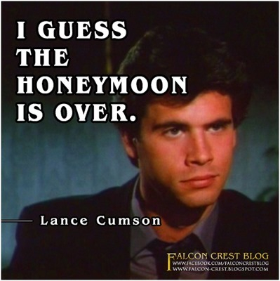 #017_Lance_I guess the honeymoon is over_Falcon Crest