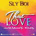 New Music: Sly Boi - That Love [Mixed and Mastered by Peakay]