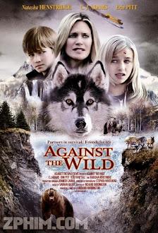 Tồn Tại Cùng Hoang Dã - Against the Wild (2013) Poster