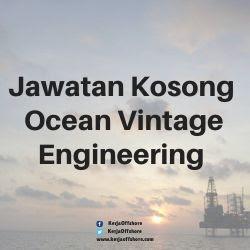 Jawatan Kerja Kosong Offshore Oil & Gas Ocean Vintage Engineering Sdn Bhd