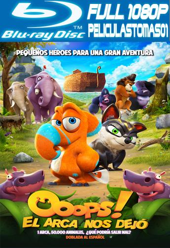 ¡Uuups! El Arca Nos Dejó (2015) BRRipFull 1080p