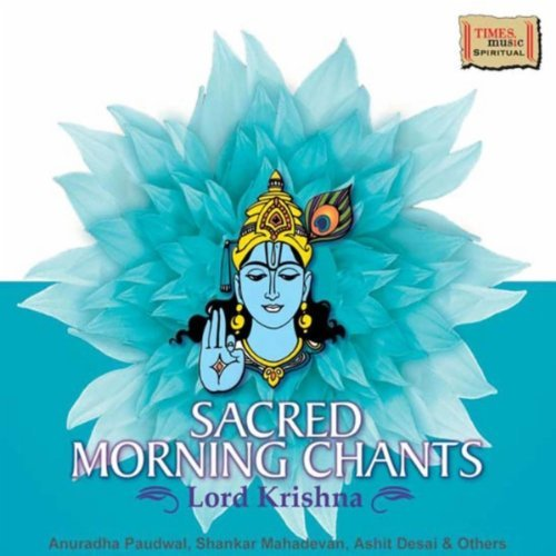 Sacred Morning Chants Lord Krishna By Various Artists Devotional Album MP3 Songs