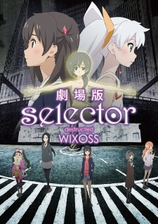 Selector Destructed WIXOSS Movie - 劇場版 selector destructed WIXOSS
