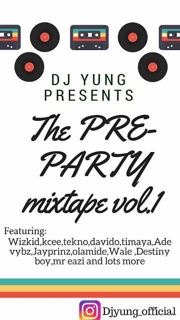 [Mixtape] The Pre-Party Mixtape (Vol.1) By Dj Yung