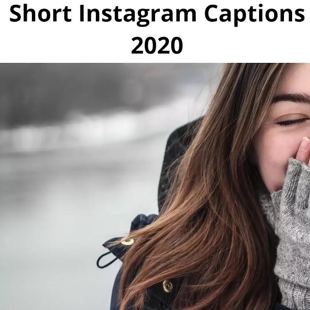 [Latest] Short Instagram Captions 2020