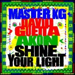 Master KG x David Guetta – Shine Your Light (feat. Akon)