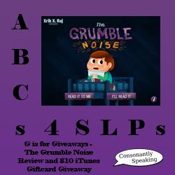 ABCs 4 SLPs The Grumble Noise