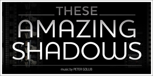 These Amazing Shadows (Soundtrack) by Peter Golub - Review
