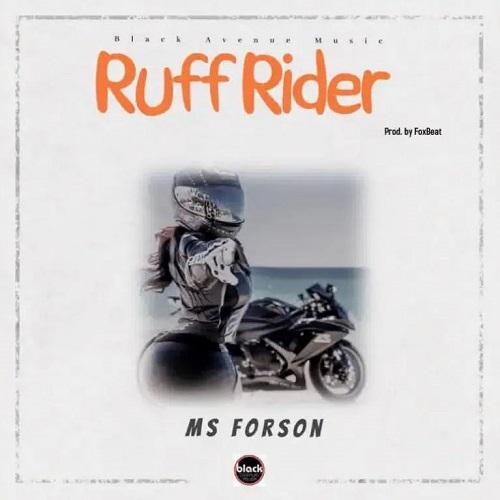 Ms Forson – Ruff Rider (Prod. By Foxbeatz)