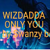 Wizdadda Out With Only You