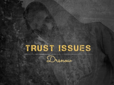Music : Drsnow – Trust Issues