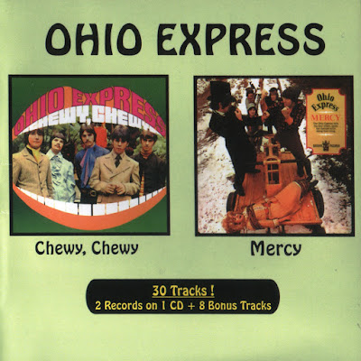 Ohio Express ~ 1969 ~ Chewy + 1969 ~ Mercy