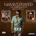 [Music] Icee ft. Zoro X Solidstar – Mama's Prayer