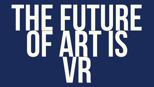 the Future of Art is VR